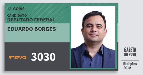 Santinho Eduardo Borges 3030 (NOVO) Deputado Federal   Goiás   Eleições 2018