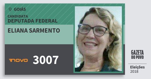 Santinho Eliana Sarmento 3007 (NOVO) Deputada Federal | Goiás | Eleições 2018