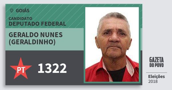 Santinho Geraldo Nunes (Geraldinho) 1322 (PT) Deputado Federal | Goiás | Eleições 2018