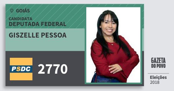Santinho Giszelle Pessoa 2770 (DC) Deputada Federal | Goiás | Eleições 2018