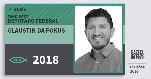 Santinho Glaustin da Fokus 2018 (PSC) Deputado Federal | Goiás | Eleições 2018
