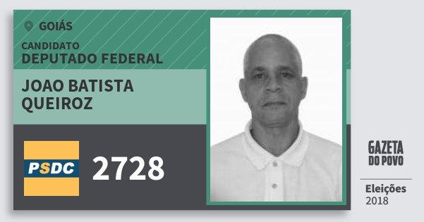 Santinho Joao Batista Queiroz 2728 (DC) Deputado Federal   Goiás   Eleições 2018