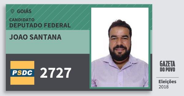 Santinho Joao Santana 2727 (DC) Deputado Federal | Goiás | Eleições 2018