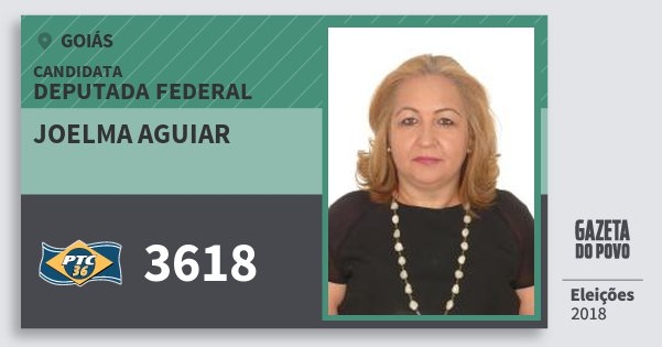 Santinho Joelma Aguiar 3618 (PTC) Deputada Federal | Goiás | Eleições 2018