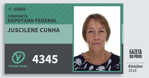 Santinho Juscilene Cunha 4345 (PV) Deputada Federal | Goiás | Eleições 2018
