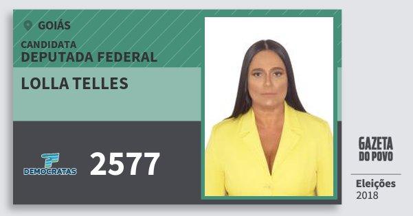 Santinho Lolla Telles 2577 (DEM) Deputada Federal | Goiás | Eleições 2018