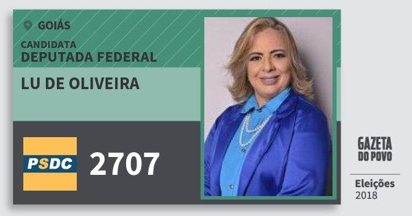 Santinho Lu de Oliveira 2707 (DC) Deputada Federal | Goiás | Eleições 2018