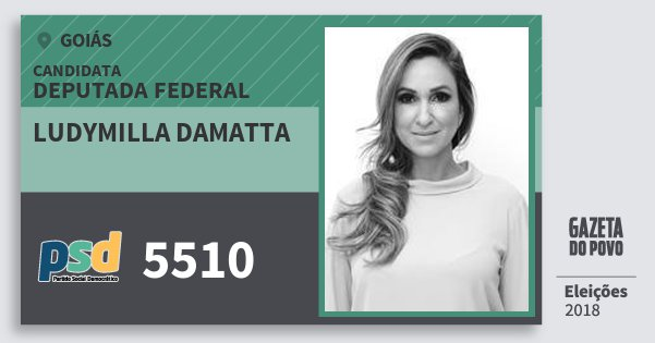 Santinho Ludymilla Damatta 5510 (PSD) Deputada Federal | Goiás | Eleições 2018