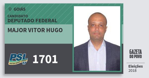 Santinho Major Vitor Hugo 1701 (PSL) Deputado Federal   Goiás   Eleições 2018