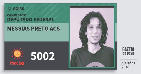 Santinho Messias Preto Acs 5002 (PSOL) Deputado Federal | Goiás | Eleições 2018