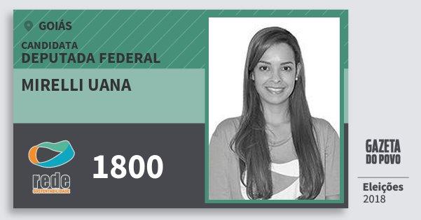 Santinho Mirelli Uana 1800 (REDE) Deputada Federal | Goiás | Eleições 2018