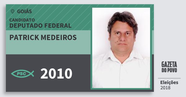 Santinho Patrick Medeiros 2010 (PSC) Deputado Federal | Goiás | Eleições 2018