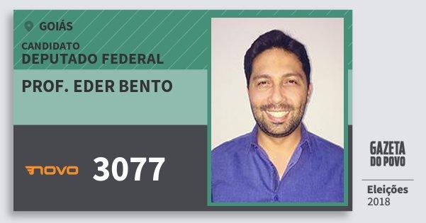 Santinho Prof. Eder Bento 3077 (NOVO) Deputado Federal | Goiás | Eleições 2018