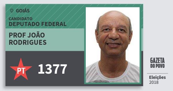 Santinho Prof João Rodrigues 1377 (PT) Deputado Federal | Goiás | Eleições 2018