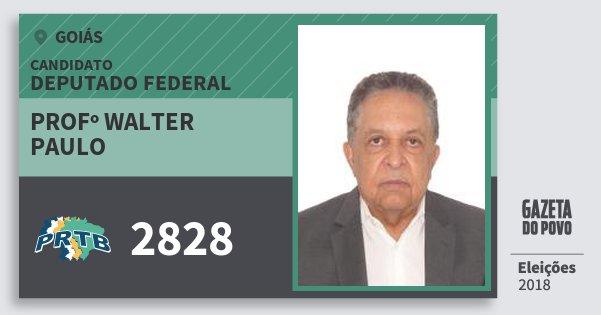 Santinho Profº Walter Paulo 2828 (PRTB) Deputado Federal | Goiás | Eleições 2018