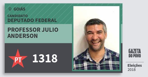 Santinho Professor Julio Anderson 1318 (PT) Deputado Federal | Goiás | Eleições 2018