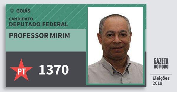 Santinho Professor Mirim 1370 (PT) Deputado Federal | Goiás | Eleições 2018