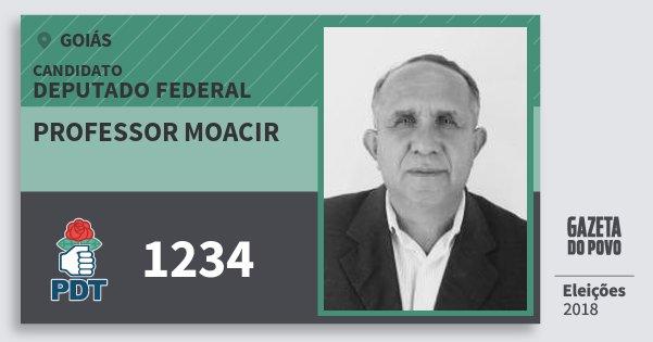 Santinho Professor Moacir 1234 (PDT) Deputado Federal | Goiás | Eleições 2018