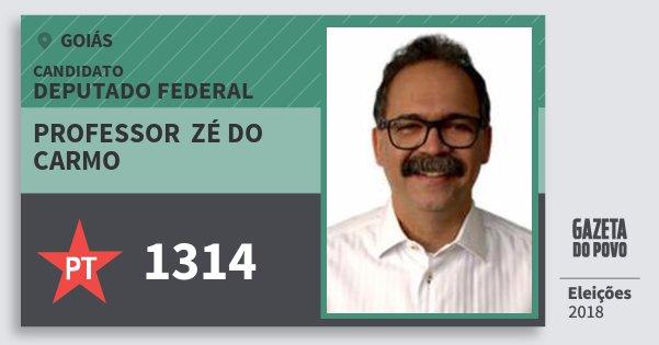 Santinho Professor  Zé do Carmo 1314 (PT) Deputado Federal | Goiás | Eleições 2018
