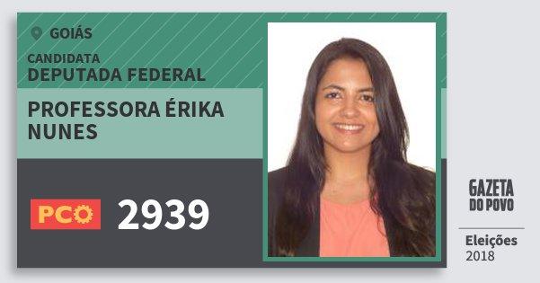 Santinho Professora Érika Nunes 2939 (PCO) Deputada Federal | Goiás | Eleições 2018