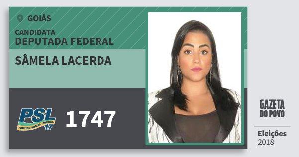 Santinho Sâmela Lacerda 1747 (PSL) Deputada Federal | Goiás | Eleições 2018