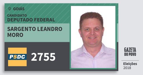 Santinho Sargento Leandro Moro 2755 (DC) Deputado Federal | Goiás | Eleições 2018
