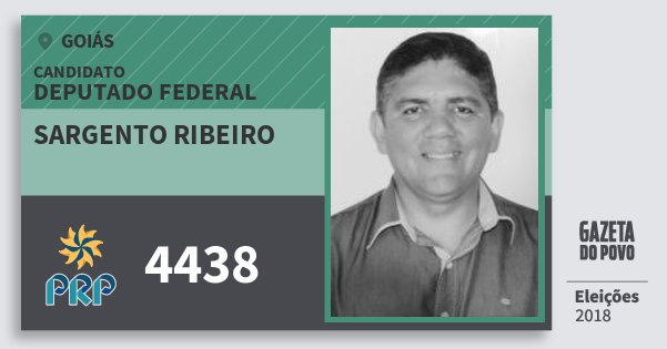 Santinho Sargento Ribeiro 4438 (PRP) Deputado Federal | Goiás | Eleições 2018