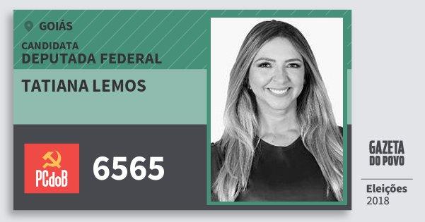 Santinho Tatiana Lemos 6565 (PC do B) Deputada Federal | Goiás | Eleições 2018