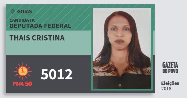 Santinho Thais Cristina 5012 (PSOL) Deputada Federal | Goiás | Eleições 2018
