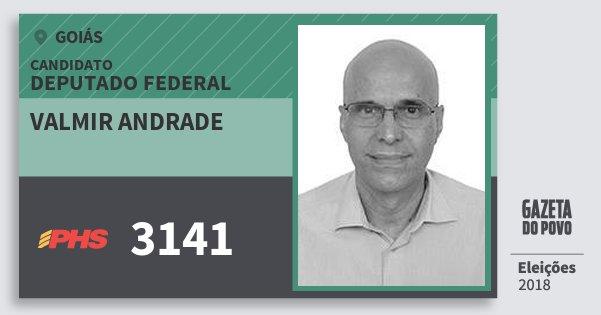 Santinho Valmir Andrade 3141 (PHS) Deputado Federal | Goiás | Eleições 2018