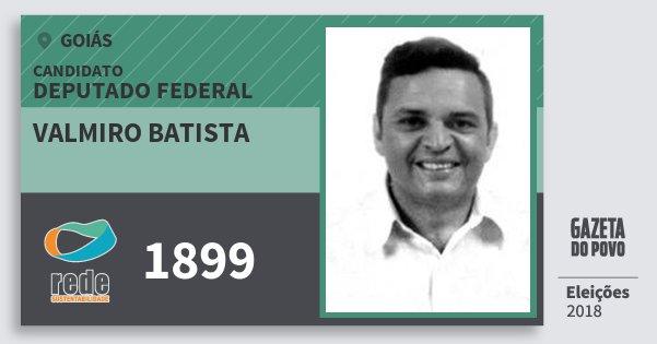 Santinho Valmiro Batista 1899 (REDE) Deputado Federal   Goiás   Eleições 2018
