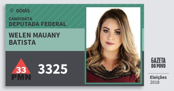 Santinho Welen Mauany Batista 3325 (PMN) Deputada Federal | Goiás | Eleições 2018