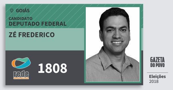 Santinho Zé Frederico 1808 (REDE) Deputado Federal | Goiás | Eleições 2018
