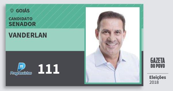 Santinho Vanderlan 111 (PP) Senador | Goiás | Eleições 2018