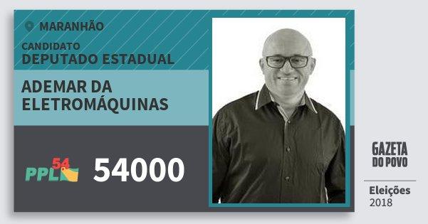 Santinho Ademar da Eletromáquinas 54000 (PPL) Deputado Estadual | Maranhão | Eleições 2018