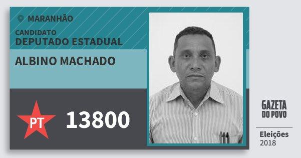 Santinho Albino Machado 13800 (PT) Deputado Estadual | Maranhão | Eleições 2018