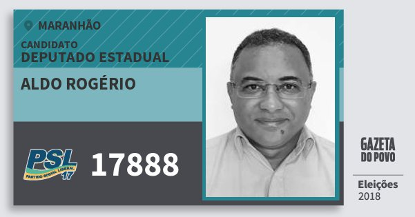 Santinho Aldo Rogério 17888 (PSL) Deputado Estadual | Maranhão | Eleições 2018