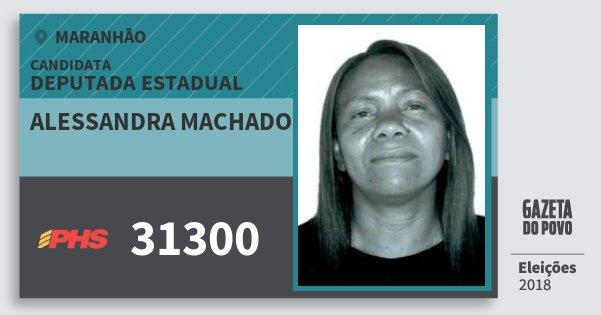 Santinho Alessandra Machado 31300 (PHS) Deputada Estadual | Maranhão | Eleições 2018