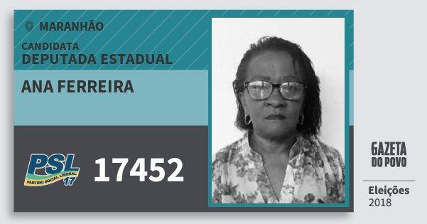 Santinho Ana Ferreira 17452 (PSL) Deputada Estadual | Maranhão | Eleições 2018