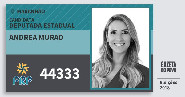 Santinho Andrea Murad 44333 (PRP) Deputada Estadual | Maranhão | Eleições 2018