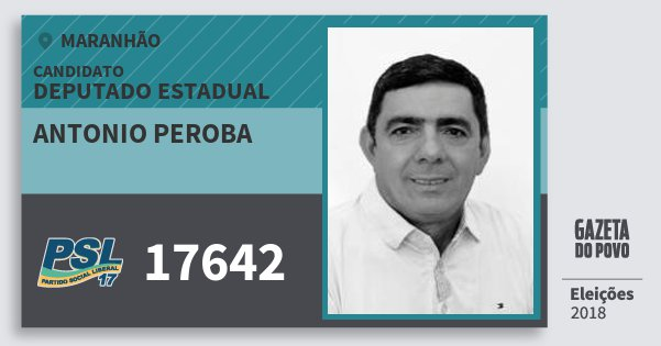 Santinho Antonio Peroba 17642 (PSL) Deputado Estadual | Maranhão | Eleições 2018