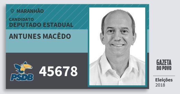 Santinho Antunes Macêdo 45678 (PSDB) Deputado Estadual | Maranhão | Eleições 2018