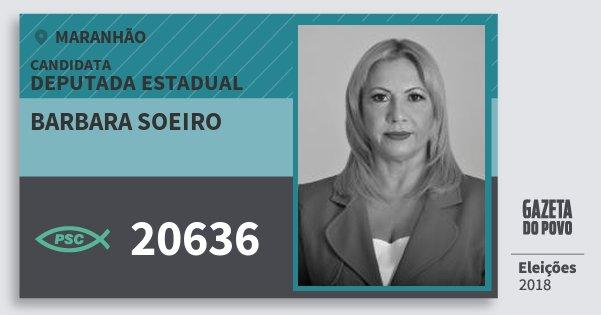 Santinho Barbara Soeiro 20636 (PSC) Deputada Estadual | Maranhão | Eleições 2018