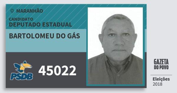 Santinho Bartolomeu do Gás 45022 (PSDB) Deputado Estadual | Maranhão | Eleições 2018