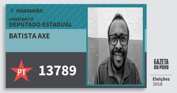 Santinho Batista Axe 13789 (PT) Deputado Estadual | Maranhão | Eleições 2018