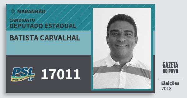 Santinho Batista Carvalhal 17011 (PSL) Deputado Estadual   Maranhão   Eleições 2018