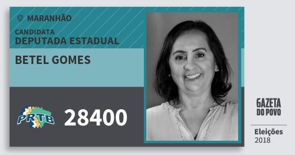 Santinho Betel Gomes 28400 (PRTB) Deputada Estadual | Maranhão | Eleições 2018