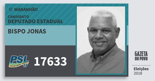 Santinho Bispo Jonas 17633 (PSL) Deputado Estadual   Maranhão   Eleições 2018