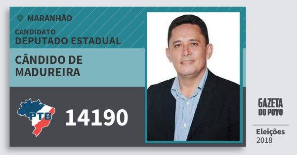 Santinho Cândido de Madureira 14190 (PTB) Deputado Estadual | Maranhão | Eleições 2018