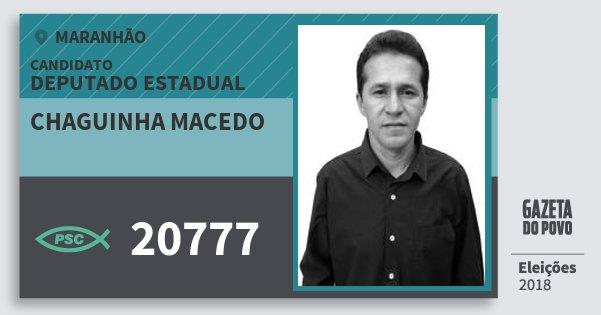 Santinho Chaguinha Macedo 20777 (PSC) Deputado Estadual | Maranhão | Eleições 2018